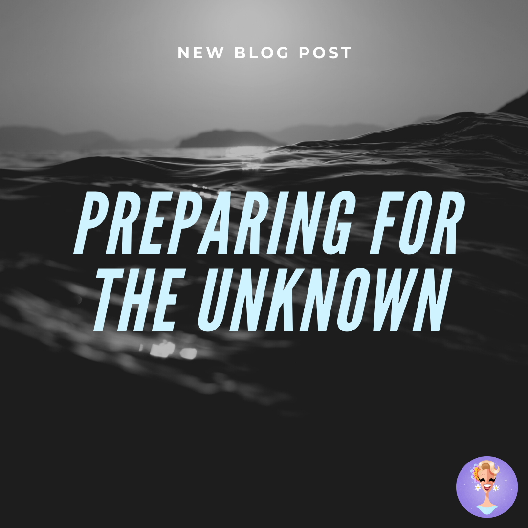 Preparing for the Unknown…